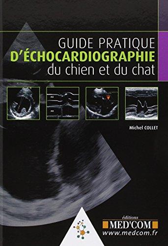 Guide pratique d?échocardiographie du chien et du chat