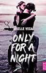 Only For a Night par Vega