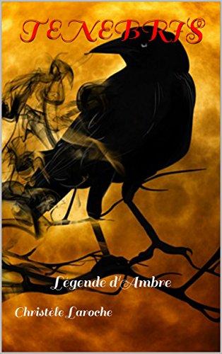 Couverture du livre Tenebris: Légende d'Ambre