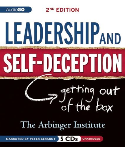 Leadership and Self-Deception, 2nd Edition: Getting Out of the Box by Arbinger Institute (2012-06-19)