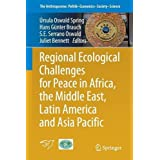 Regional Ecological Challenges for Peace in Africa, the Middle East, Latin America and Asia Pacific