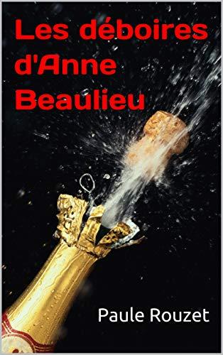 Les déboires d'Anne Beaulieu par Paule Rouzet