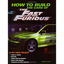 The Fast and the Furious: 25 Hot Projects for Your Sport Compact Car (Motorbooks Workshop)