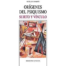 ORÍGENES DEL PSIQUISMO (Nuevos temas de psicoanálisis)