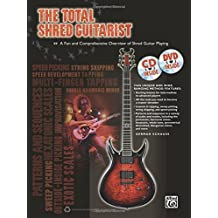 The Total Shred Guitarist: A Fun and Comprehensive Overview of Shred Guitar Playing (Book, CD & DVD) (The Total Guitarist) by German Schauss (2012-11-01)