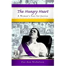 The Hungry Heart: A Woman's Fast for Justice by Zoe Ann Nicholson (2004-08-02)