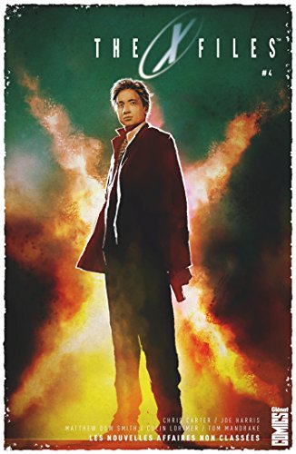 The X-Files - Tome 04 : Les nouvelles affaires non classées par Joe Harris