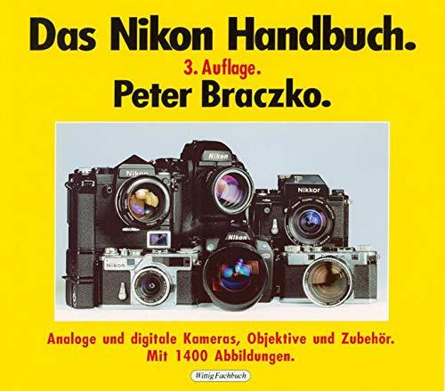Das neue große Nikon Handbuch: Analog- und Digitalkameras, Objektive und sonstiges Zubehör. 3., stark erweiterte Auflage.