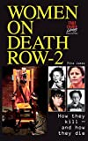 Women on Death Row - 2: How They Kill - and How They Die!