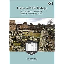 Idanha-a-Velha. Portugal el episco pio de Egitania en época Tardoantigua