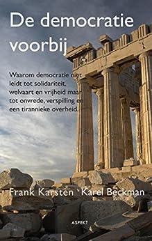 De democratie voorbij van [Karsten, Frank, Beckman, Karel]