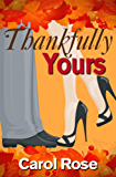 Thankfully Yours (Holiday Romance Series, Book 3) (Holiday series) (English Edition)