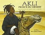 Akli, prince du désert : Un conte du pays des sables