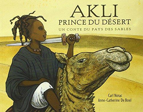 Akli, prince du dsert : Un conte du pays des sables