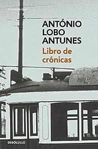 Libro de crónicas par  Antonio Lobo Antunes