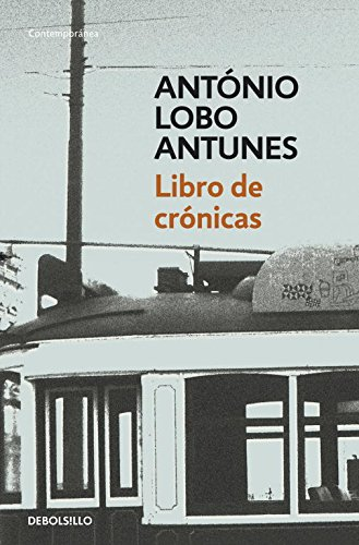 Libro de Cronicas / Book Of Chronicles por Antonio Lobo Antunes