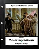 The Leavenworth case; a lawyer's story.NOVEL (World's Classics)