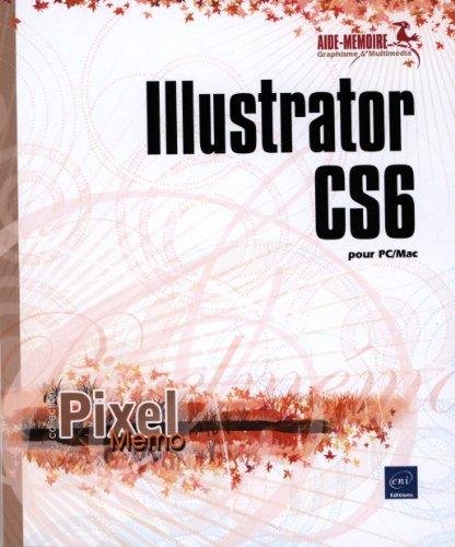 Illustrator CS6 pour PC/Mac par Collectif