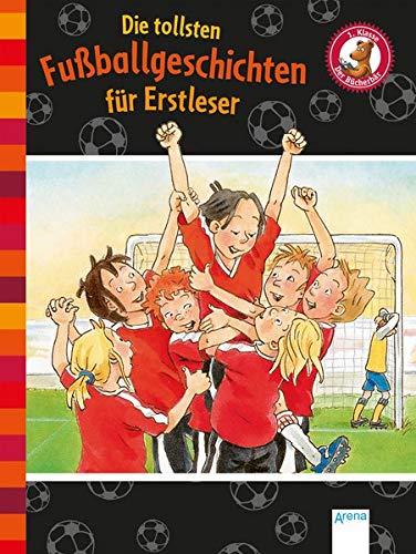 Die tollsten Fußballgeschichten für Erstleser: Der Bücherbär (Der Bücherbär. Erstlesebücher für das Lesealter 1. Klasse)