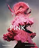 Pink: The History of a Punk, Pretty, Powerful Colour: The History of a Punk, Pretty, Powerful Color