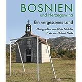 Bosnien und Herzegovina. Ein vergessenes Land