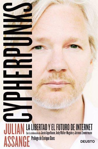 Cypherpunks : la libertad y el futuro de Internet por Julian Assange