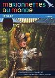 Marionnettes du monde : Italie, l'opéra dei Pupi de Palerme