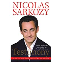 Testimony: France, Europe and the World in the 21st Century by Nicolas Sarkozy (2007-10-15)