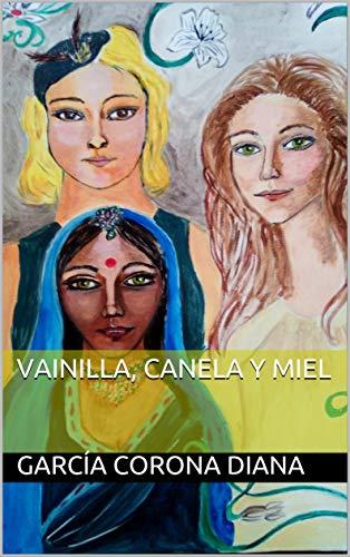 Vainilla, canela y miel por García Corona Diana