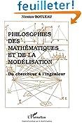 Philosophie des mathématiques et de la modélisation: Du chercheur à l'ingénieur