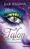 Talon - Drachenschicksal (5): Roman (Talon-Serie, Band 5) - Julie Kagawa