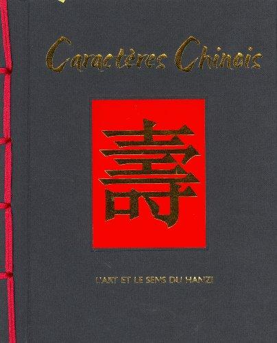Caractères chinois : L'art et le sens du Hanzi