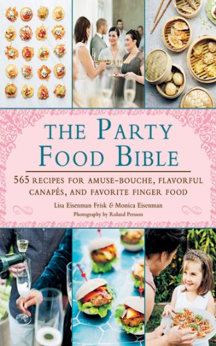 : 565 Recipes for Amuse-Bouches, Flavorful Canapés, and Festive Finger Food (Bridal Shower Snacks)