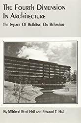 The Fourth Dimension in Architecture: The Impact of Building on Behavior: Eero Saarinen's Administrative Center for Deere and Company, Moli by Mildred Reed Hall (1995-08-01)