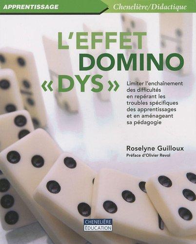 L'effet domino dys : Limiter l'enchaînement des difficultés en repérant les troubles spécifiques des apprentissages et en aménageant sa pédagogie