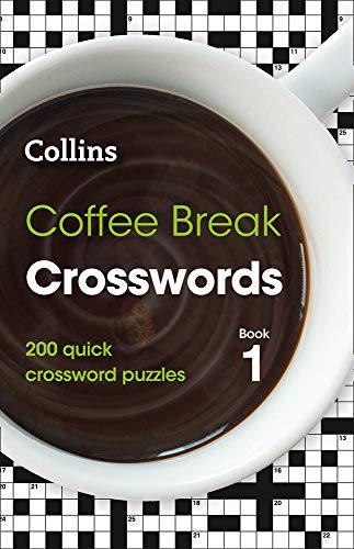 Coffee Break Crosswords Book 1: 200 quick crossword puzzles por Collins Puzzles