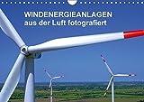 Windkraftanlagen aus der Luft fotografiert (Wandkalender 2018 DIN A4 quer): Die schönsten Windkraftanlagen aus der Luft betrachtet. (Monatskalender, ... [Apr 01, 2017] Siegert - www.batcam.de -, Tim