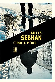 Cirque mort par Gilles Sebhan