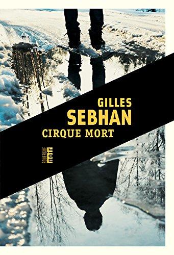 Cirque mort (Rouergue noir)