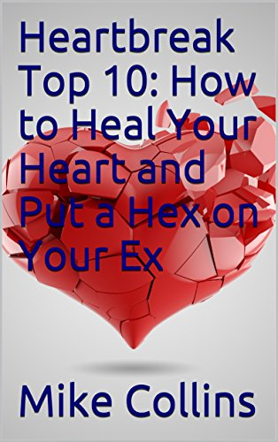 Heartbreak top 10 how to heal your heart and put a hex on your ex heartbreak top 10 how to heal your heart and put a hex on your ex fandeluxe Gallery