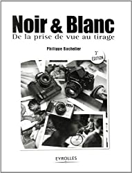 Noir & Blanc : De la prise de vue au tirage