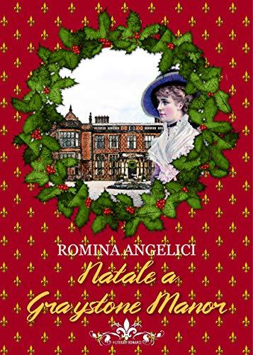 Risultato immagini per NATALE A GRAYSTONE MANOR di Romina Angelici