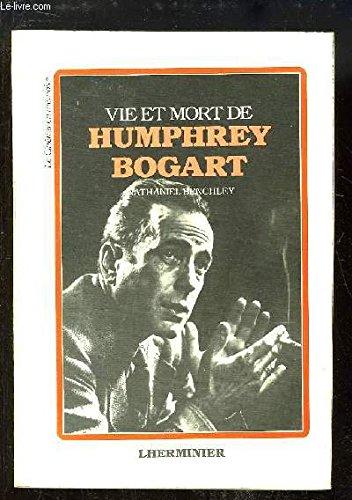 Vie et mort d'Humphrey Bogart