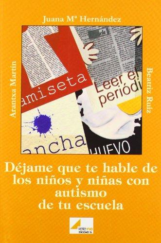 Dejame que te hable de los niños y niñas con autismo de tu escuela por Arantxa Martin