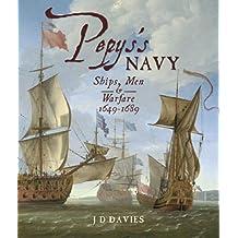 Pepys's Navy: Ships, Men and Warfare 1649-89