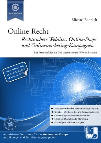 Online-Recht: Rechtssichere Websites, Online-Shops und Onlinemarketing-Kampagnen