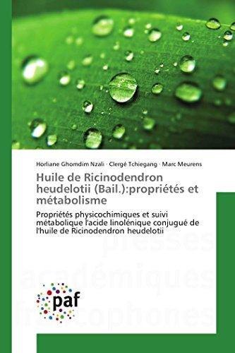 Huile de Ricinodendron heudelotii (Bail.):propriétés et métabolisme par Horliane Ghomdim Nzali