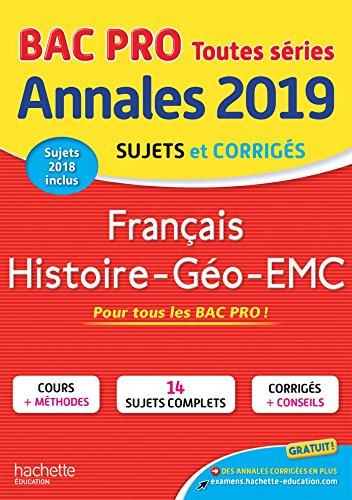 Annales Bac 2019 Français Hist-Geo Bac Pro par Alain Prost