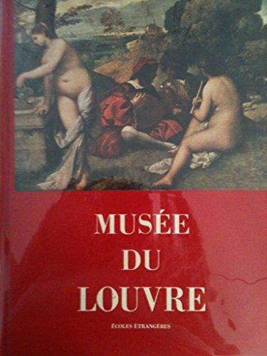 Musée du louvre. peinture, dessins. ecoles française et étrangère. notices de lydie huyghe.