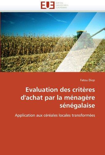 Evaluation des crit??res d'achat par la m??nag??re s??n??galaise: Application aux c??r??ales locales transform??es by Fatou Diop (2011-08-24)